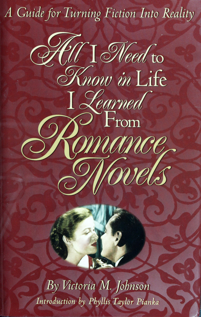 All I Need to Know in Life I Learned From Romance Novels by Victoria M. Johnson