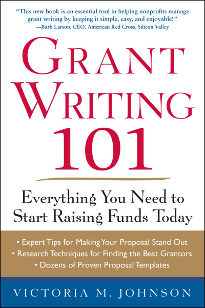 Grant Writing 101 by Victoria M. Johnson
