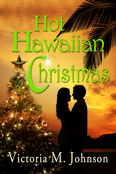 Hot Hawaiian Christmas by Victoria M. Johnson