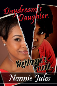 Daydream's Daughter, Nightmare's Friend by Nonnie Jules