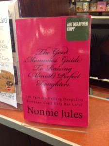 The Good Mommies' Guide To Raising (Almost) Perfect Daughters by Nonnie Jules