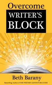 Overcome Writers Block Beth Barany